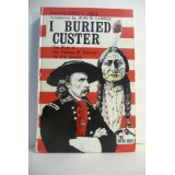I Buried Custer; The Diary of Pvt. Thomas W. Coleman, 7th U.S. Cavalry. Bruce R. Liddic, Ed.